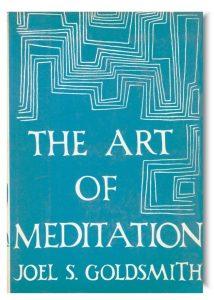 """The Art of Meditation"" by Joel S. Goldsmith"