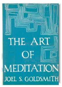 """The Art of Meditation"" by Joel S. Goldsmith"