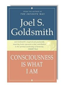 """""""Consciousness Is What I Am"""" by Joel S. Goldsmith"""