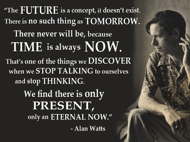 "Poster quotation of Alan Watts on the ""Eternal Now"""